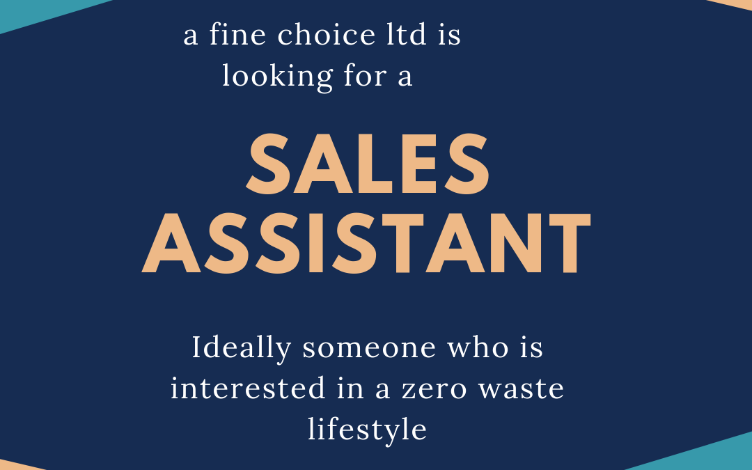 a fine choice ltd is hiring! We are looking for a Sales Assistant.