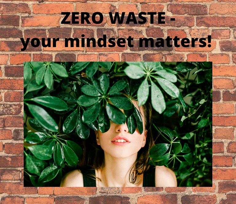Zero waste – your mindset matters!